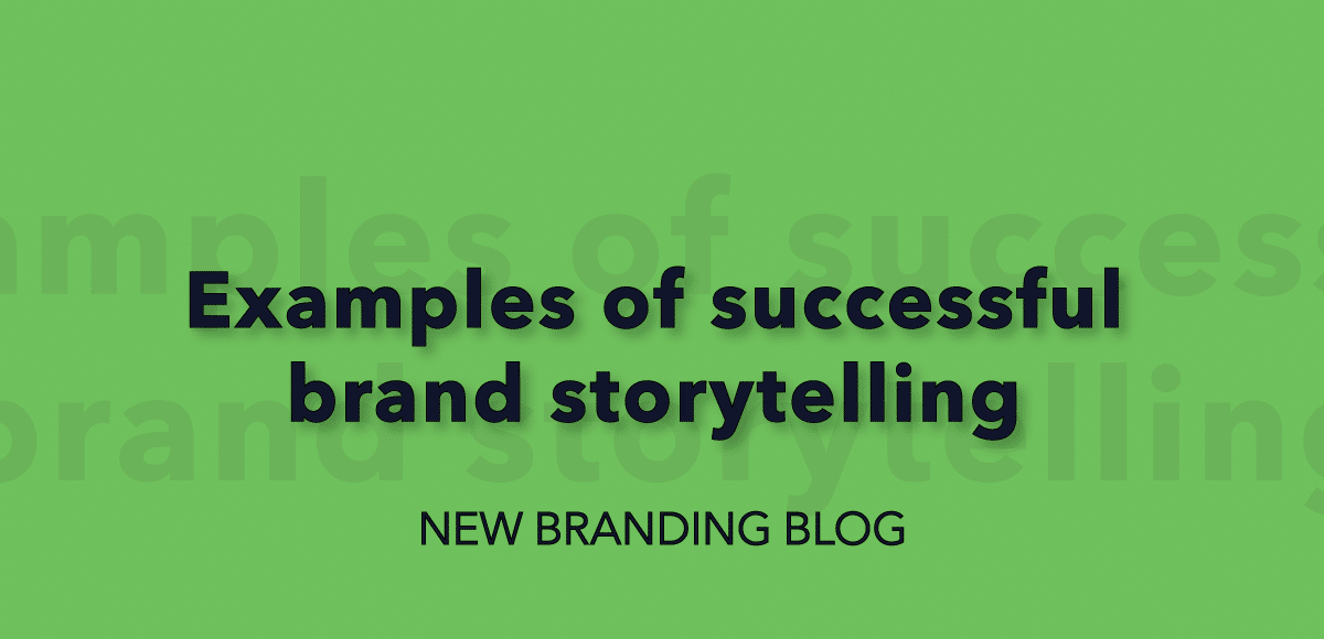 Examples of successful brand storytelling